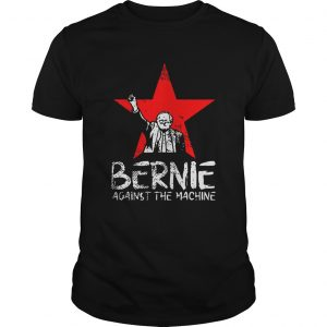 Bernie Sanders Against The Machine  Unisex