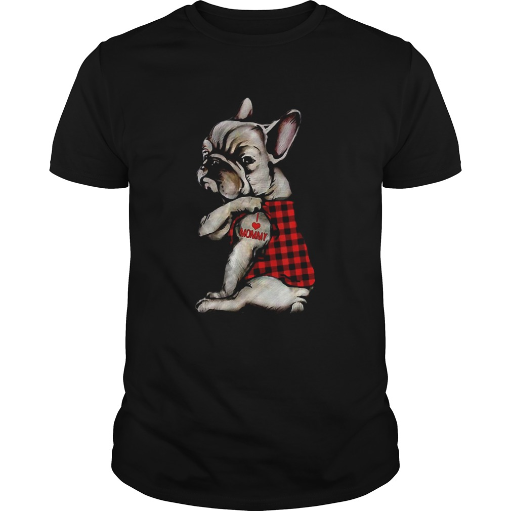 French Bulldog Tattoo I Love Mommy Animal Lover  Unisex