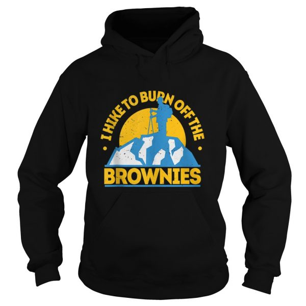 Funny Food Hiking I Hike To Burn Off The Brownies  Hoodie