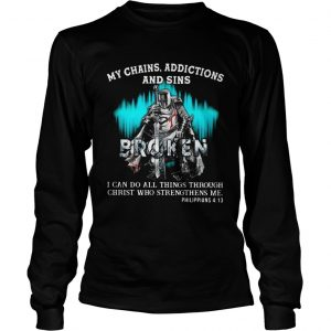 Knights Templar My Chains Addictions And Sins Broken Philippians  Long Sleeve