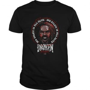 My Delete Is All Elite Broken Matt Hardy  Unisex
