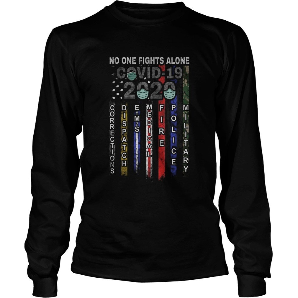 No One Fights Alone Covid 19 2020  Long Sleeve