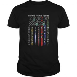 No One Fights Alone Covid 19 2020  Unisex