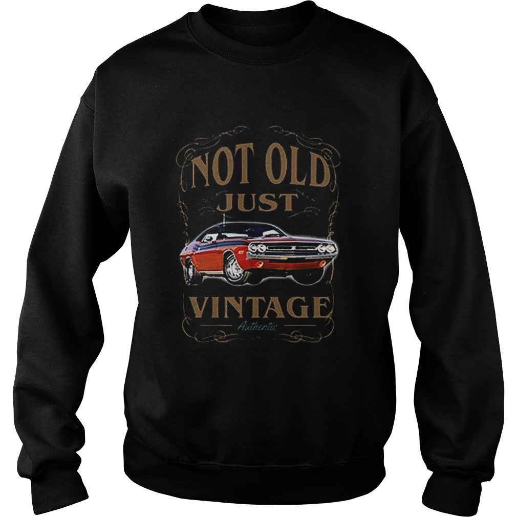 Not old just vintage authentic car  Sweatshirt