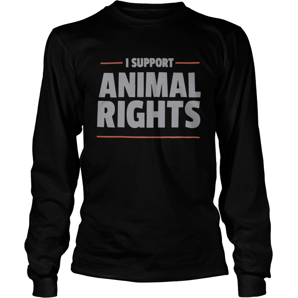 Peta I Support Animal Rights  Long Sleeve