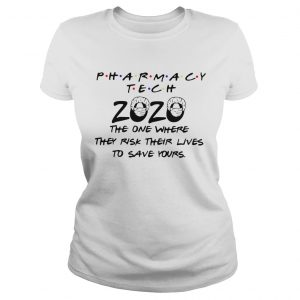 Pharmacy Tech 2020 The One Where They Risk Their Lives To Save Yours  Classic Ladies