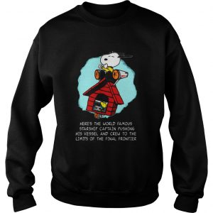 Snoopy Heres The World Famous Starship Captain Pushing His Vessel  Sweatshirt