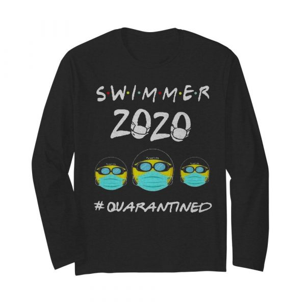 Swimmers 2020 #quarantined  Long Sleeved T-shirt
