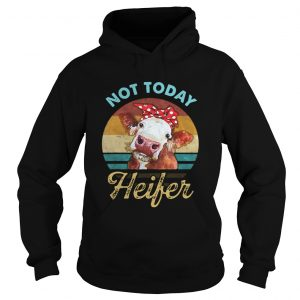 Vintage Not Today Heifer For Farmer  Hoodie