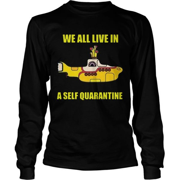 We All Live In A Self Quarantined  Long Sleeve