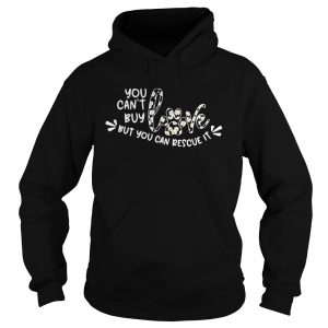 You cant buy love but you can rescue it flower dog paw  Hoodie