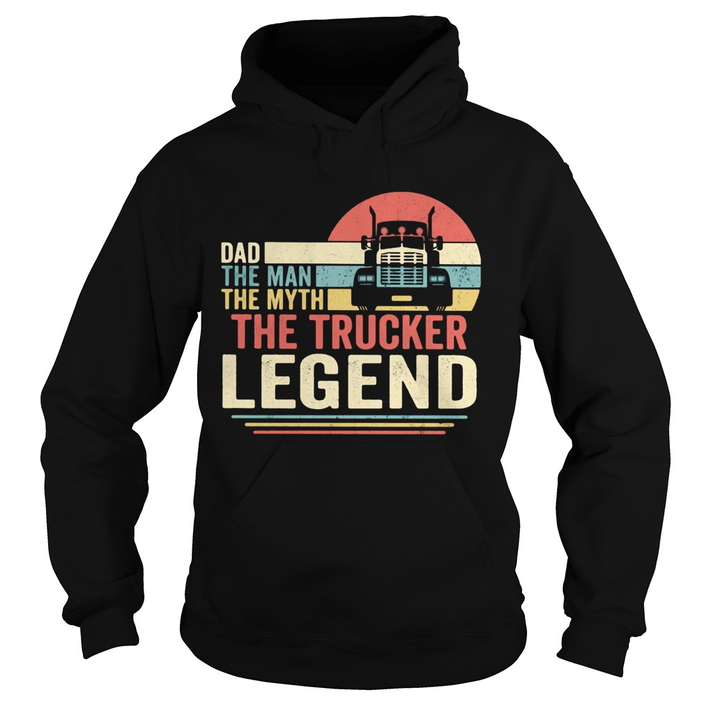 Dad the man the myth the trucker legend vintage  Hoodie