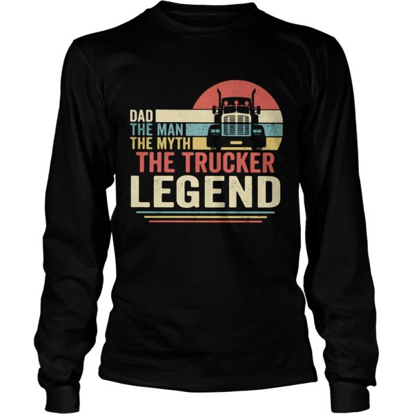 Dad the man the myth the trucker legend vintage  Long Sleeve