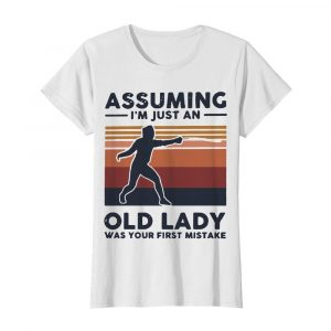 Fencing Assuming I'm Just An Old Lady Was Your First Mistake Vintage  Classic Women's T-shirt