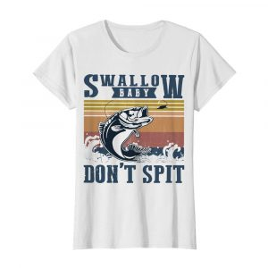 Fishing swallow baby don't spit vintage  Classic Women's T-shirt