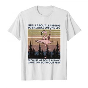 Flamingo life is about learning to balance on the leg because we don't always land on both our feet vintage  Classic Men's T-shirt