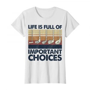 Golf life is full of important choices vintage  Classic Women's T-shirt
