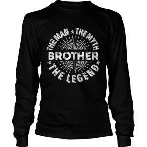 Brother the man the myth the legend star  Long Sleeve