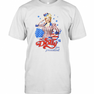Dolly Parton For President America 4Th Of July Independence Day T-Shirt Classic Men's T-shirt