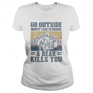 Go outside worst case scenario a bear kills you vintage retro  Classic Ladies