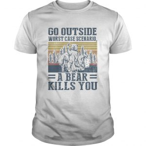 Go outside worst case scenario a bear kills you vintage retro  Unisex