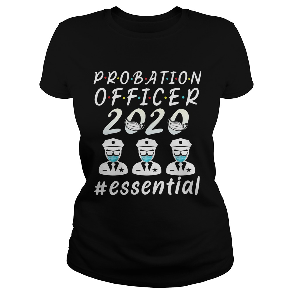 Probation officer 2020 mask essential  Classic Ladies