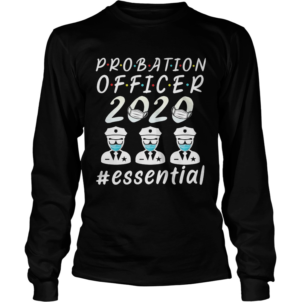 Probation officer 2020 mask essential  Long Sleeve