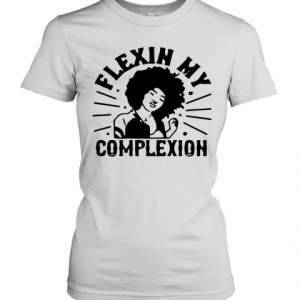 Flexin My Complexion Meaning Black T-Shirt Classic Women's T-shirt