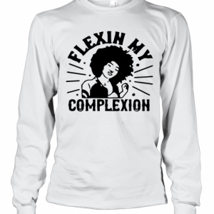 Flexin My Complexion Meaning Black T-Shirt Long Sleeved T-shirt