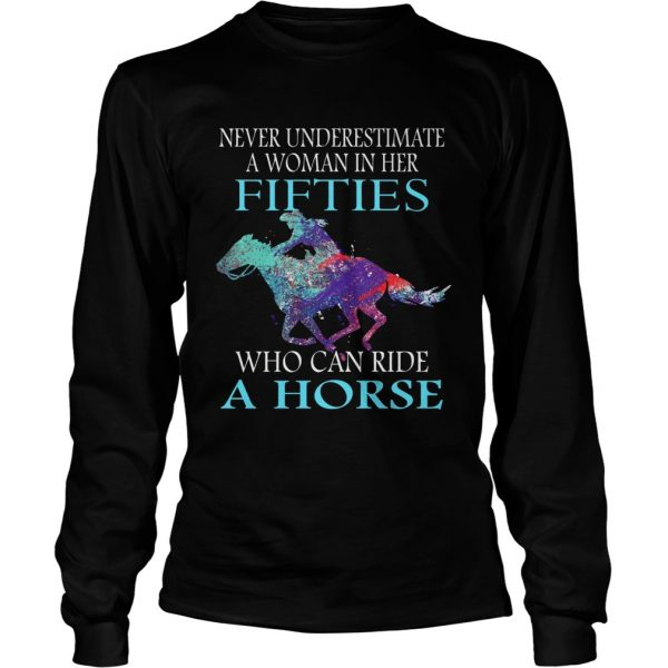 Never underestimate a woman in her fifties who can ride a horse black  Long Sleeve