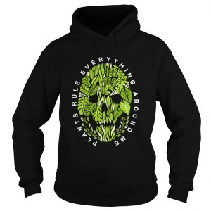 Plants Rule Everything Around Me  Hoodie