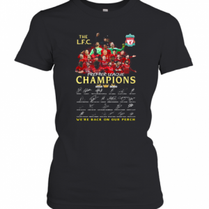 The Liverpool Fc Champions Premier League 2019 2020 We'Ll Never Walk Alone Signatures T-Shirt Classic Women's T-shirt