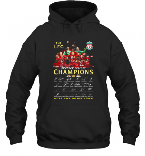 The Liverpool Fc Champions Premier League 2019 2020 We'Ll Never Walk Alone Signatures T-Shirt Unisex Hoodie