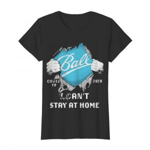 Ball I can't stay at home Covid-19 2020 superman  Classic Women's T-shirt