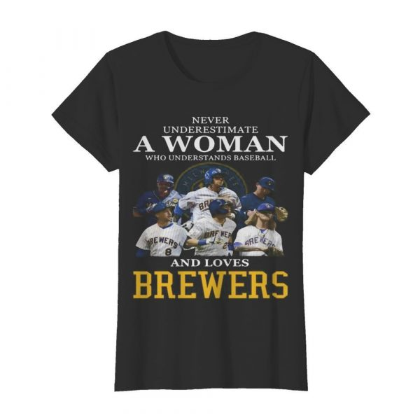 Never underestimate a woman who understands football and loves brewers  Classic Women's T-shirt