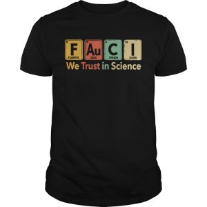 Fauci We Trust In Science  Unisex