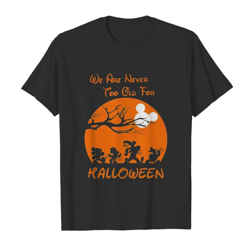 Mickey mouse and friends we are never too old for halloween moon  Classic Men's T-shirt