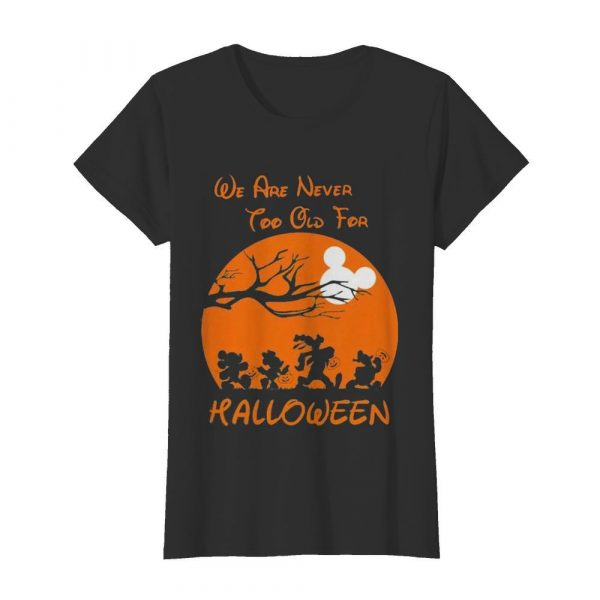 Mickey mouse and friends we are never too old for halloween moon  Classic Women's T-shirt