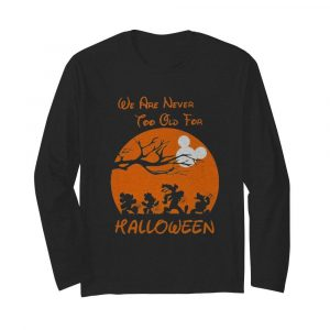 Mickey mouse and friends we are never too old for halloween moon  Long Sleeved T-shirt