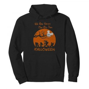 Mickey mouse and friends we are never too old for halloween moon  Unisex Hoodie