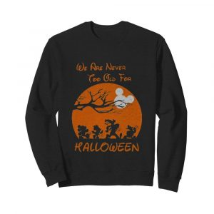 Mickey mouse and friends we are never too old for halloween moon  Unisex Sweatshirt