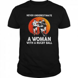 Never Underestimate A Woman With A Rugby Ball Sunset  Classic Men's T-shirt