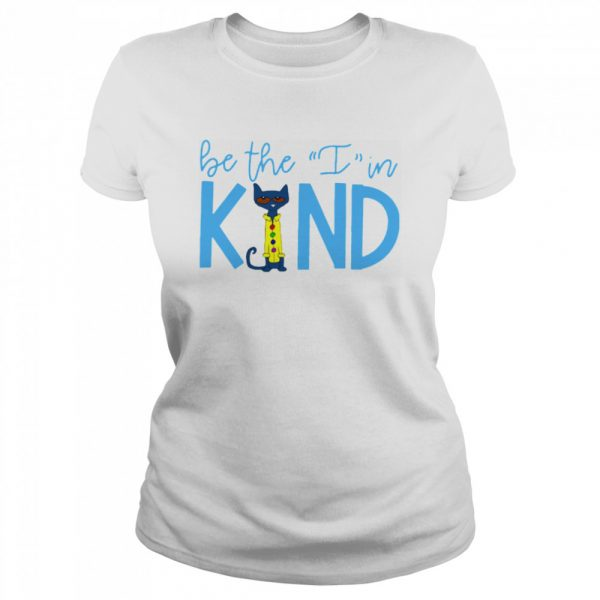 Pete The Cat Be The I In Kind  Classic Women's T-shirt