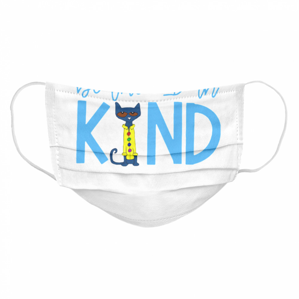Pete The Cat Be The I In Kind  Cloth Face Mask