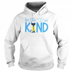 Pete The Cat Be The I In Kind  Unisex Hoodie