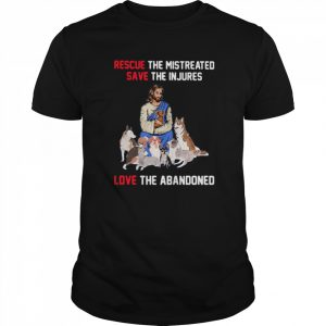 Rescue The Mistreated Save The Injures Love The Abandoned  Classic Men's T-shirt