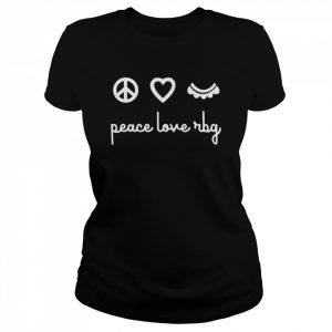 Ruth Bader Ginsburg Peace Love RBG  Classic Women's T-shirt