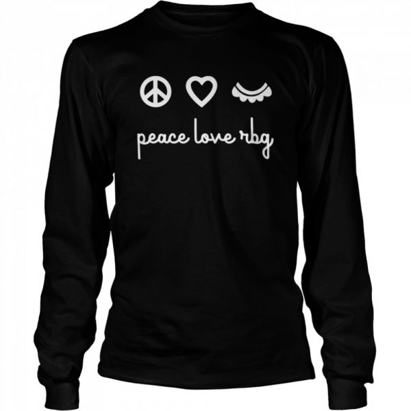 Ruth Bader Ginsburg Peace Love RBG  Long Sleeved T-shirt