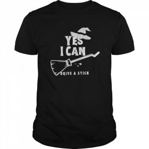 Yes I Can Drive A Stick Witch Halloween  Classic Men's T-shirt