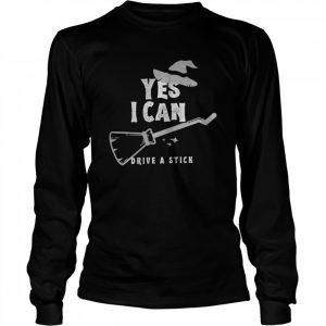 Yes I Can Drive A Stick Witch Halloween  Long Sleeved T-shirt